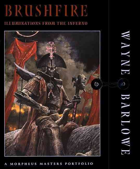 WAYNE BARLOWE: Brushfire-Illumnations from the Inferno
